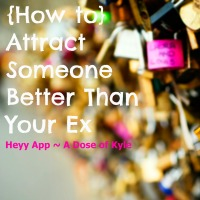 How to Attract Someone Better Than Your Ex